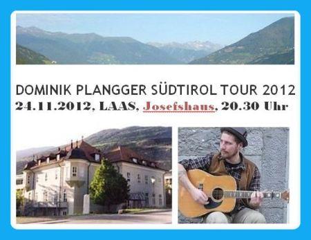 Dominik Plangger live in Laas im Nov. 2012