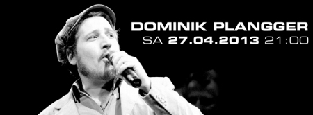 DominikPlanggerLiveAtEarlyBird27042013